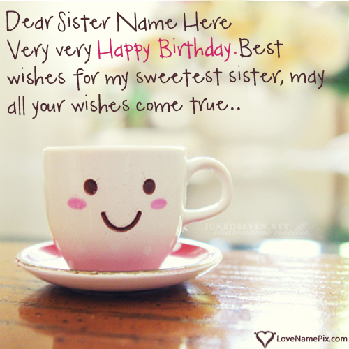 Best Wishes Happy Birthday Sister With Name