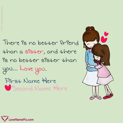 Write Name on Cute Sisters Friends Love Quotes Picture
