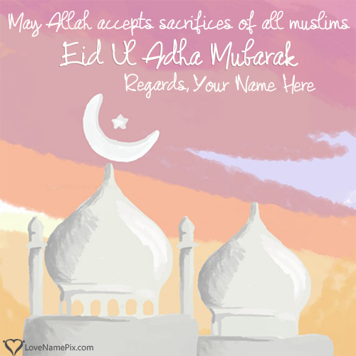 Write Name on Eid Ul Azha Mubarak Wishes Picture