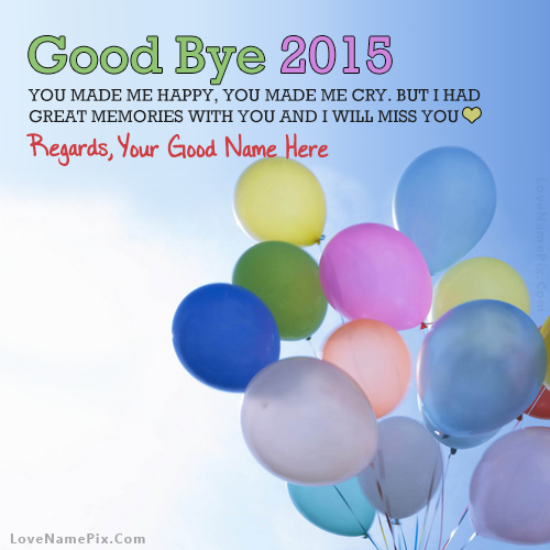 Write Name on Good Bye 2015 Quotes Great Memories Picture