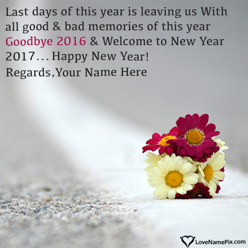 Write Name on Good Bye 2016 Welcome 2017 Wishes Images Picture