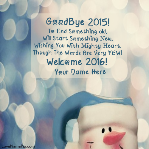 Write Name on Goodbye 2015 Welcome 2016 Cute Picture