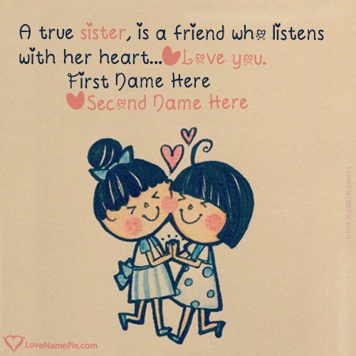 Sister Is True Friend Love Quotes With Name