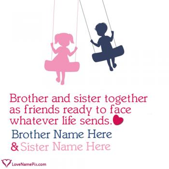 Write name on Brother Sister Best Friends Quotes love images