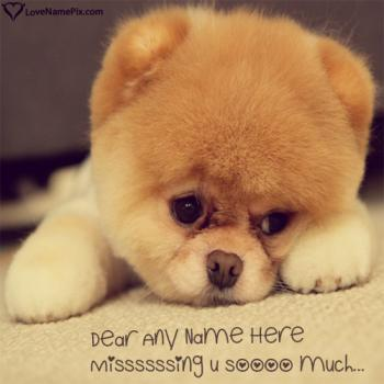 Cute Puppy Missing You Quotes Images With Name