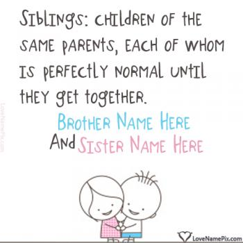 Write name on Cute Sibling Funny Quotes love images