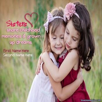 Write name on Cutest Sisters Hugg love images