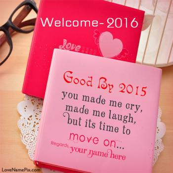 Goodbye 2015 Welcome 2016 With Name