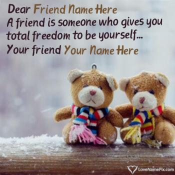 Write friend name on Images Of Friendship Quotes images