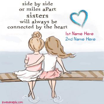 Write name on Sisters Connteced By Heart love images