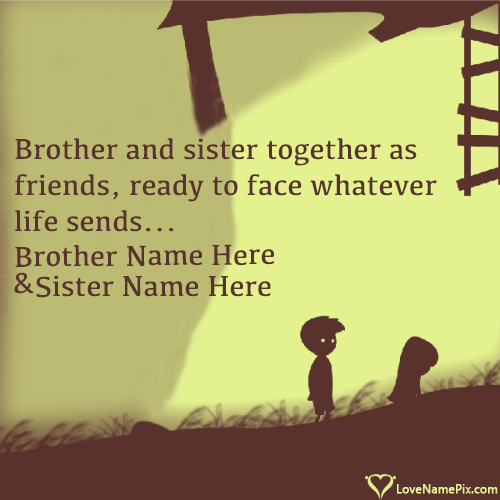 Write name on Big Brother Little Sister Friends love quotes