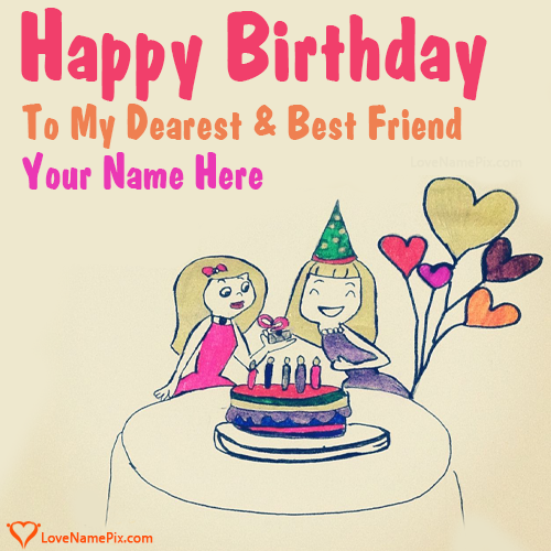 Birthday Wishes Cards For Best Friends Name Generator