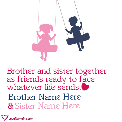 Write name on Brother Sister Best Friends Quotes love quotes