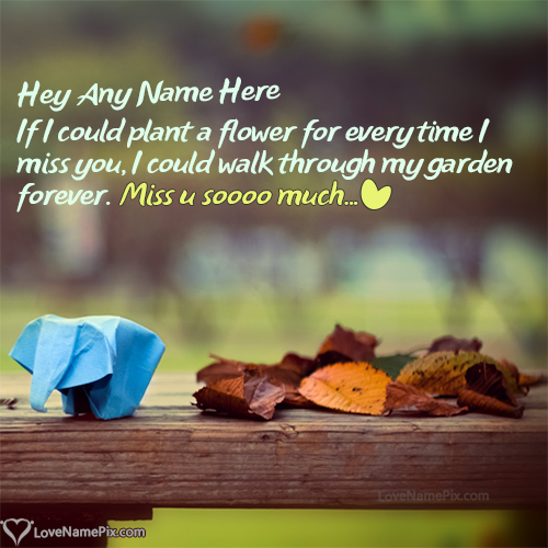 Write name on I Miss U Messages for Lover love quotes